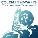 Coleman Hawkins - Today and now / desafinado