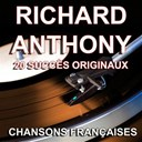 Richard Anthony - Chansons fran&ccedil;aises (20 succ&egrave;s originaux)