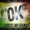 Neïman - Ok (feat. sizzla)