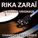 Rika Zarai - Chansons fran&ccedil;aises (16 succ&egrave;s originaux)