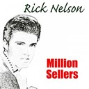 Ricky Nelson - Rick nelson: million sellers