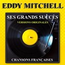 Eddy Mitchell - Ses grands succ&egrave;s (versions originales)