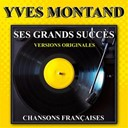 Yves Montand - Ses grands succ&egrave;s (chansons fran&ccedil;aises)