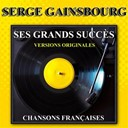 Serge Gainsbourg - Ses grands succ&egrave;s (chansons fran&ccedil;aises)