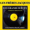 Les Fr&egrave;res Jacques - Les grands succ&egrave;s (chansons fran&ccedil;aises)