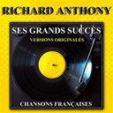 Richard Anthony - Ses grands succ&egrave;s (chansons fran&ccedil;aises)