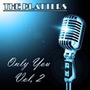 The Platters - The platters: only you, vol. 2