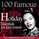 Billie Holiday - 100 famous billie holiday essentials for jazz lovers (my christmas gift for you)