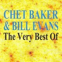 Bill Evans / Chet Baker - The very best of (feat. bill evans)