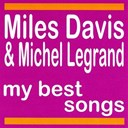 Miles Davis - My best songs (feat. michel legrand)