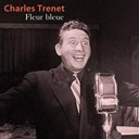Charles Trenet - Fleur bleue
