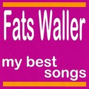 Fats Waller - My best songs