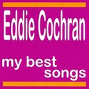 Eddie Cochran - My best songs