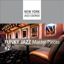 New York Jazz Lounge - Funky jazz masterpieces 2