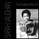 Sarah Vaughan - Sarah vaughan the complete works, vol. 4