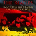 The Beatles - The beatles: live at the star-club in hamburg (the complete sessions plus bonus the first 45 rpm record)