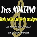 Yves Montand - Trois petites notes de musique (le temps des cerises et un gamin de paris)