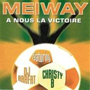Meiway - A nous la victoire (feat. dj arafat, christy b)