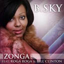 B. Sky - Zonga (feat. roga roga, bill clinton)