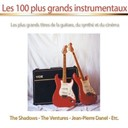 Anton Karas / Bert Weedon / Cyber Orchestra / Dave Brubeck / Django Reinhardt / Duane Eddy / Glenn Mill / Jean-Pierre Danel / Marvin Hank / Narciso Yepes / Orchestre De L'ortf / Sir Arthur Sims / The Beatles / The Shadows / The Ventures - Les 100 plus grands instrumentaux