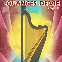 Chantres De L'amour / Constance / Marya Adé / O'nel Mala / Pasteur Guy / Rabbi / Schekina - Louanges de vie, vol. 5 (le meilleur de la chanson chétienne)