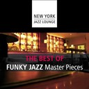 New York Jazz Lounge - The best of funky jazz masterpieces