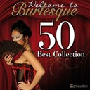 Anita O'day / Billie Holiday / Fly Project / Frank Sinatra / Glenn Miller / High School Music Band / Julie London / Latin Band / Madre Natura / Peggy Lee / Pianista Sull'oceano / Roby Pagani / Serge Gainsbourg - Welcome to burlesque (50 best collection)