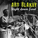 Art Blakey / Art Blakey And The Jazz Messenger - Right down front