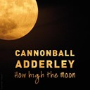 Julian &quot;Cannonball&quot; Adderley / Sarah Vaughan - How high the moon