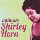 Shirley Horn - Intimate shirley horn