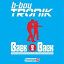 B-Boy Tronik - Back 2 back (freestyle 2k)