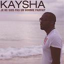 Kaysha - Je ne suis pas un homme parfait