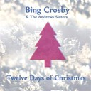 Bing Crosby / The Andrews Sisters - Twelve days of christmas