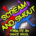 Dance Skool - Scream and shout - a tribute to will i am and britney spears