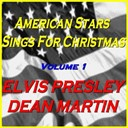 "Dean Martin / Elvis Presley ""The King"" - American stars sings for christmas, vol. 1"