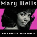 Mary Wells - I don't want to take a chance