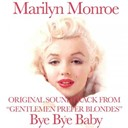 Marilyn Monroe - Bye bye baby (original soundtrack from &quot;gentlemen prefer blondes&quot;)
