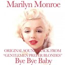 "Marilyn Monroe - Bye bye baby (original soundtrack from ""gentlemen prefer blondes"")"