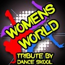Dance Skool - Womans world - a tribute to cher