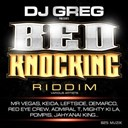 Admiral T / Bed Knocking Riddim / Demarco / Jahyanai King / Keida / La Taupe / Leftside / Likkle Mimi / Mighty Ki La / Mr Vegas / Pompis / Red Eye Crew / Sam-X / Sheva / Taï J / Tiwony / Tronixx / Xelo - Bed knocking riddim (dj greg presents)