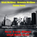 Brownie Mcghee / Sonny Terry / Stick Mcghee - New york blues and r&b 1947