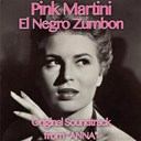Pink Martini - Anna (el negro zumbon, original soundtrack from &quot;anna&quot;)