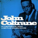John Coltrane - John coltrane : in a sentimental mood et ses plus grands succès (remasterisé)