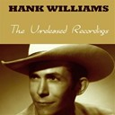 Hank Williams - The unreleased recordings