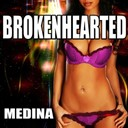 Medina - Brokenhearted