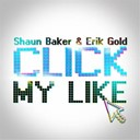 Erik Gold / Shaun Baker - Click my like
