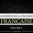 Charles Aznavour / Charles Trenet / Georges Brassens / Georges Moustaki / Jacques Brel / Juliette Gréco / Léo Ferré / Édith Piaf - Les poètes de la chanson française, vol. 1