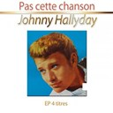 Johnny Hallyday - Pas cette chanson ep