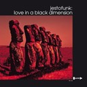 Jestofunk - Love in a Black Dimension
