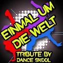 Dance Skool - Einmal um die welt - a tribute to cro
